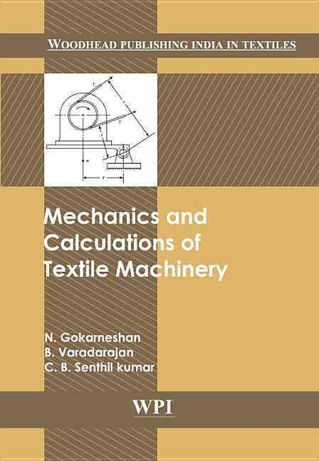 Mechanics of Textile Machinery By Gokarneshan, N.